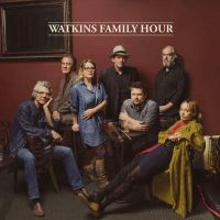 Watkins Family Hour - Where I Ought To Be
