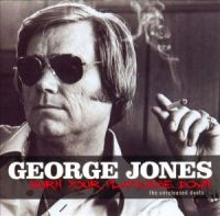 George Jones & Keith Richards - Burn Your Playhouse Down