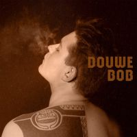 Douwe Bob - Born in a Storm