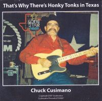 Chuck Cusimano - That's Why There's Honky Tonks in Texas