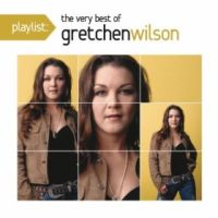 Gretchen Wilson - Playlist The very Best of - California Girls
