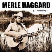 Merle haggard - If I Could Fly