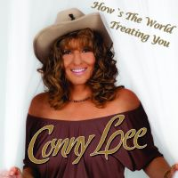 Conny Lee - How's The World Treating You