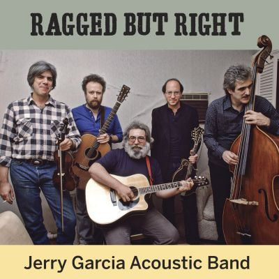 Jerry Garcia Acoustic Band - Ragged But Right