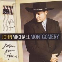 John Michael Montgomery - Letters from Home