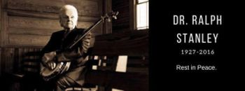 Ralph Stanley - Rest in Peace