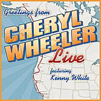 Cheryl Wheeler - Greetings from Cheryl Wheeler ft Kenny White