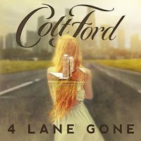 Colt Ford- 4 Lane Gone