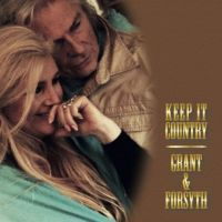Grant & Forsyth - Keep It Country