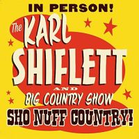 The Karl Shiflett & Big Country Show - Pick Me Up on Your Way Down